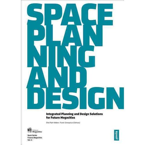 Space, Planning, and Design: Integrated Planning and Design Solutions for Future Megacities