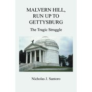Malvern Hill, Run Up to Gettysburg : The Tragic Struggle
