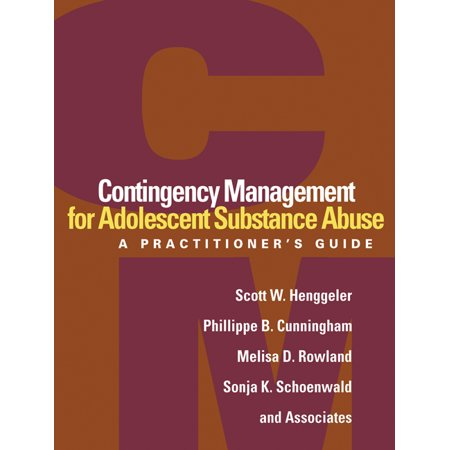Contingency Management for Adolescent Substance Abuse : A Practitioner's (Contingency Planning Guide For Information Technology Systems)