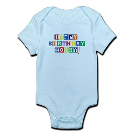CafePress - Happy Birthday Mommy! Infant Bodysuit - Baby Light Bodysuit
