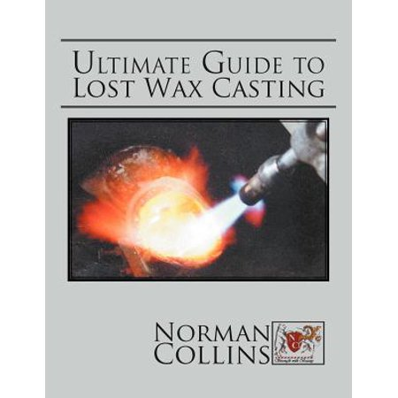 Ultimate Guide to Lost Wax (Lost Wax)