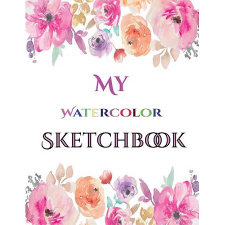 - My Watercolor (Watercolour) Sketchbook : This Watercolor (Watercolour) Sketchbook Has 50 Large Blank Pages (8.5 by 11) (Black Ink Backed to Stop Bleed Through Paper) for Drawing, Sketching, Doodling, and Developing Drawing Skills. This Book Is Suitable for Pencils, Pens, and Acrylic Pens.