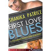 First Love Blues - A Sexy Romance Novella from Steam Books - eBook