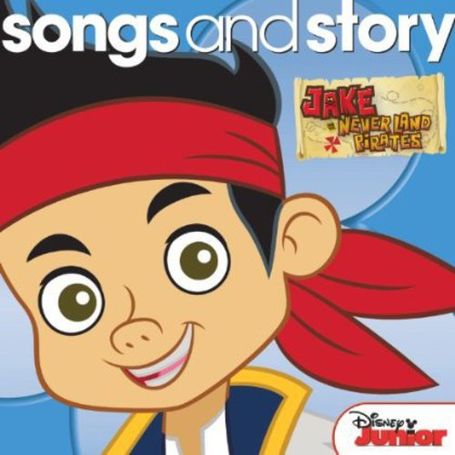 Songs and Story: Jake and The Never Land Pirates
