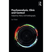Psychoanalysis, Clinic and Context: Subjectivity, History and Autobiography (Paperback)