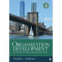 Organization Development : The Process of Leading Organizational Change