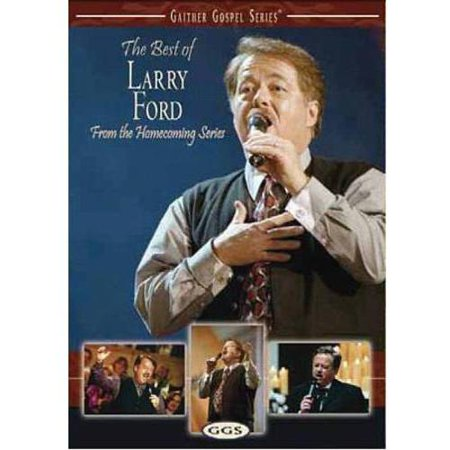 Gaither Gospel Series: The Best Of Larry Ford - From The Homecoming
