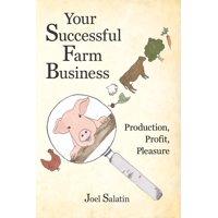 Your Successful Farm Business: Production, Profit, Pleasure (Paperback)