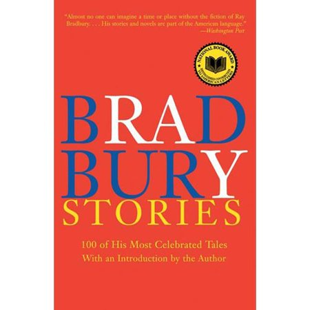 Bradbury Stories: 100 of His Most Celebrated Tales by