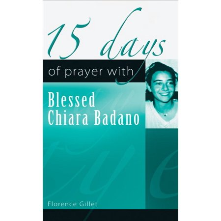 15 days of prayer with Blessed Chiara Badano - Blessed Day
