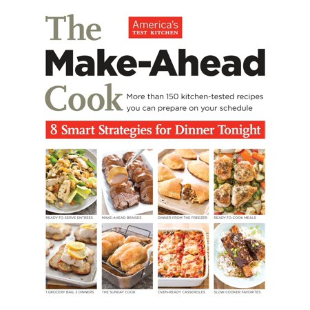 The Make-Ahead Cook : 8 Smart Strategies for Dinner (Best Romantic Dinners To Cook)