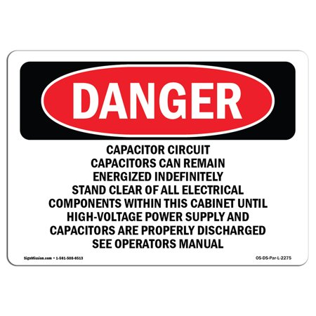 - OSHA Danger Sign - Capacitor Circuit Capacitors Can Remain 10