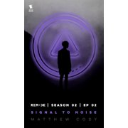Signal to Noise (ReMade Season 2 Episode 2) - eBook
