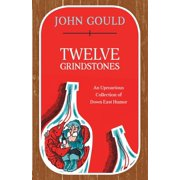 Twelve Grindstones : An Uproarious Collection of Down East Folklore
