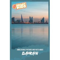 Unbelievable Pictures and Facts About Bahrain (Paperback)
