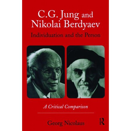 C.G. Jung and Nikolai Berdyaev: Individuation and the Person: A Critical Comparison (Paperback)