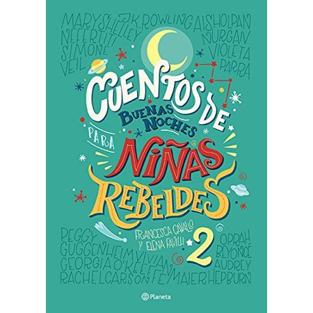 Cuentos de buenas noches para niñas rebeldes / Goog Night Stories for Rebel Girls ()
