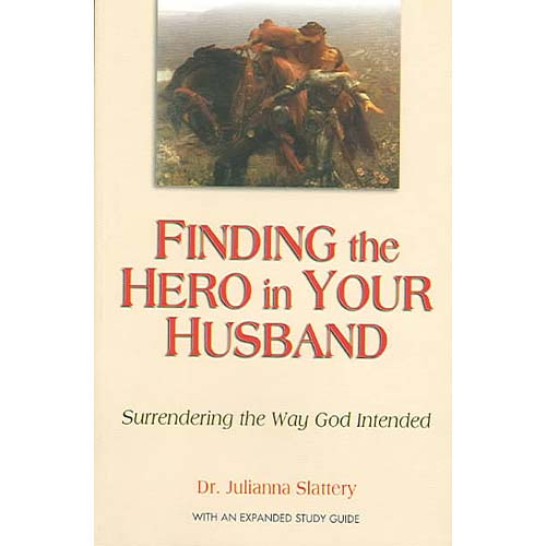 Finding the Hero in Your Husband: Surrending the Way God Intended