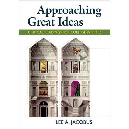 Great Writers - Approaching Great Ideas : Critical Readings for College Writers