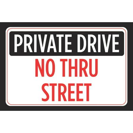 Private Drive No Thru Street Black White Red Print Driveway Notice Neighborhood Roadway Driving Horizontal Road Sign -