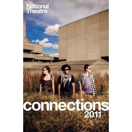 National Theatre Connections 2011 : Plays for Young People: Frank & Ferdinand; Gap; Cloud Busting; Those Legs; Shooting Truth; Bassett; Gargantua; Children of Killers; The Beauty Manifesto; Too