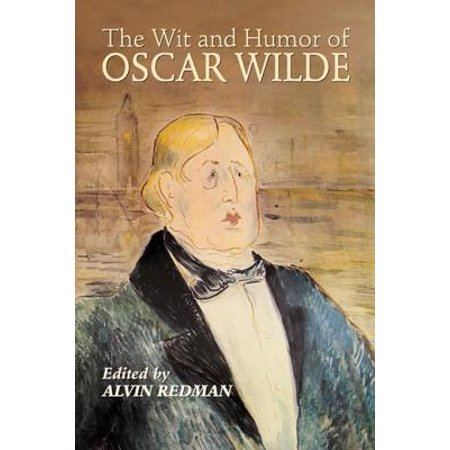 The Wit and Humor of Oscar Wilde - eBook (Oscar Levant The Lowest Form Of Humor)
