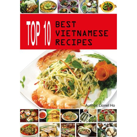 Top 10 Best Vietnamese Recipes - eBook (Top 10 Best Products)