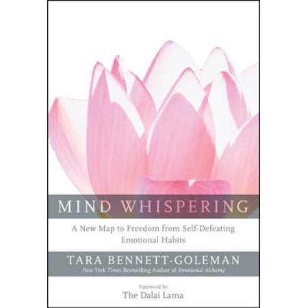 Mind Whispering : A New Map to Freedom from Self-Defeating Emotional
