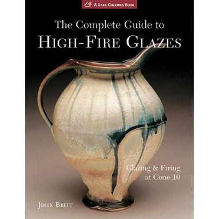 Lark Ceramics Books: The Complete Guide to High-Fire Glazes (Paperback)