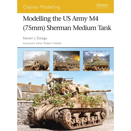 Modelling the US Army M4 (75mm) Sherman Medium