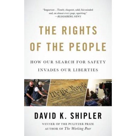 The Rights Of The People  How Our Search For Safety Invades Our Liberties