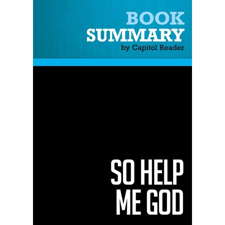 Summary of So Help Me God: The Ten Commandments, Judicial Tyranny, and the Battle for Religious Freedom - Roy Moore with John Perry - (Give Me One Of The 10 Commandments)