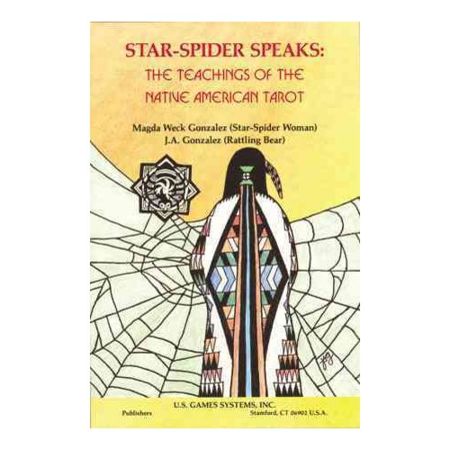 Star Spider Speaks: The Teachings of the Native American Tarot