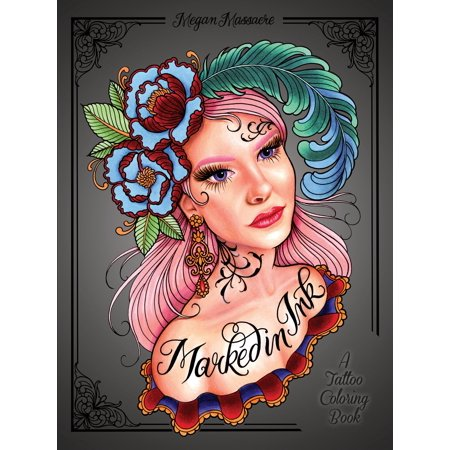 Marked in Ink : A Tattoo Coloring Book