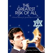 The Greatest Risk of All : A Personal Testament of a Spiritual Quest to Seek the Truth