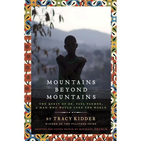 Mountains Beyond Mountains (Adapted for Young People) : The Quest of Dr. Paul Farmer, a Man Who Would Cure the