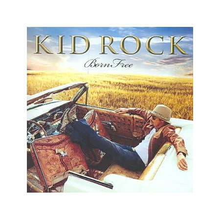 Kid Rock - Born Free (CD) (Free Blues Music)