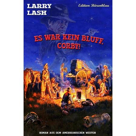 Es war kein Bluff, Corby! - eBook