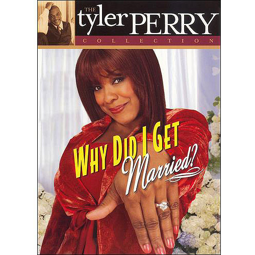 The Tyler Perry Collection: Why Did I Get Married?