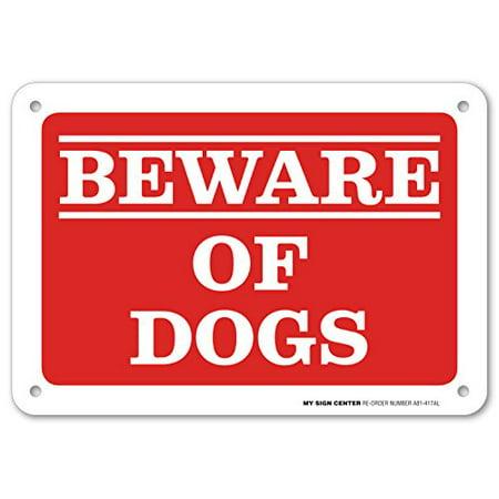 Beware of Dogs Warning Sign - No Trespassing - Avoid Dog Bites - 7