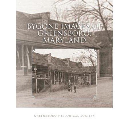 Bygone Images of Greensboro, Maryland - eBook ()