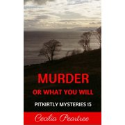 Murder or What You Will - eBook