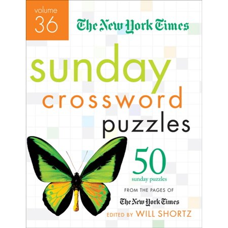 The New York Times Sunday Crossword Puzzles Volume 36 : 50 Sunday Puzzles from the Pages of The New York - Party City Times On Sunday