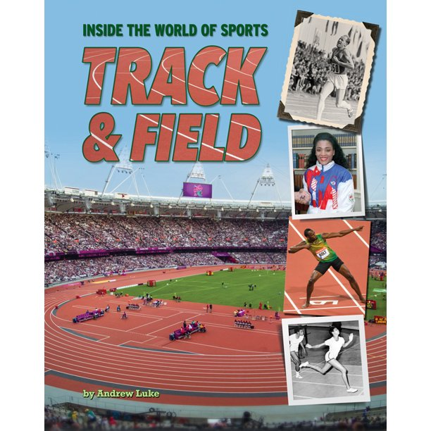 Inside the World of Sports: Track & Field (Hardcover)