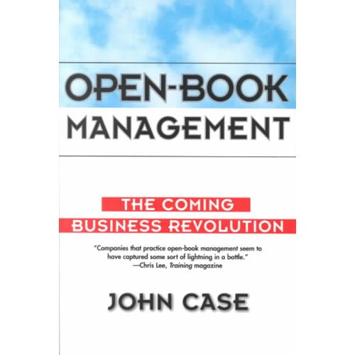 Open-Book Management: The Coming Business Revolution