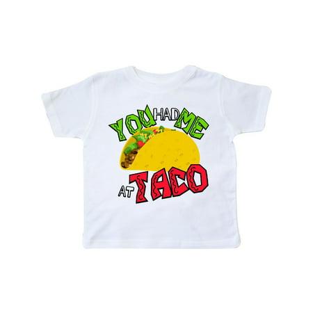 c1d4531eb Inktastic - You Had Me At Taco Toddler T-Shirt - Walmart.com