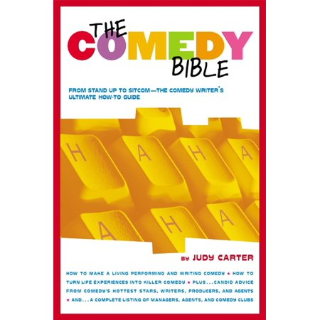 The Comedy Bible : From Stand-up to Sitcom--The Comedy Writer