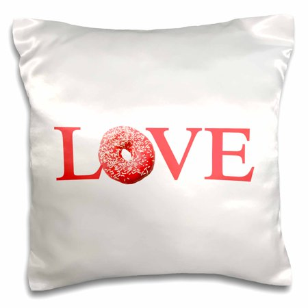 3dRose Love Donuts - text with pink sprinkle doughnut for O - red snack food, Pillow Case, 16 by 16-inch