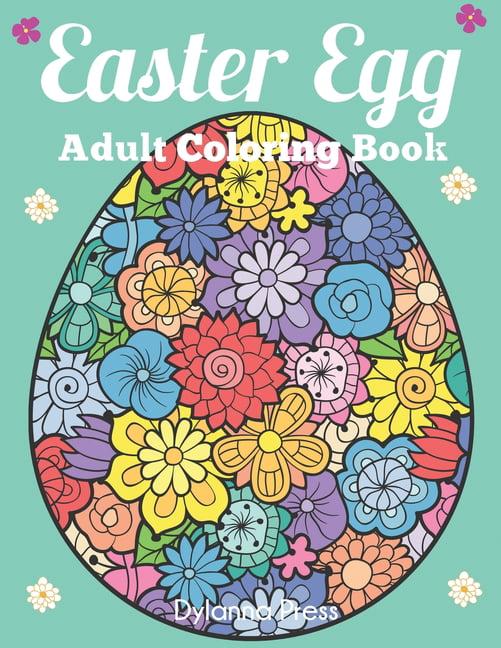 Easter Egg Adult Coloring Book : Beautiful Collection Of 50 Unique Easter  Egg Designs (Paperback) - Walmart.com - Walmart.com