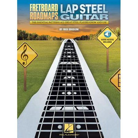 Fretboard Roadmaps - Lap Steel Guitar : The Essential Patterns That All Great Steel Players Know and